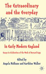 The Extraordinary and the Everyday in Early Modern England