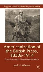 The Americanization of the British Press, 1830s–1914