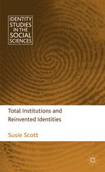 Total Institutions and Reinvented Identities