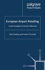European Airport Retailing: Growth Strategies for the New Millennium