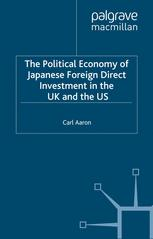 The Political Economy of Japanese Foreign Direct Investment in the UK and the US