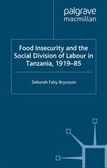 Food Insecurity and the Social Division of Labour in Tanzania, 1919–85
