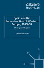 Spain and the Reconstruction of Western Europe, 1945–57
