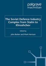 The Soviet Defence-Industry Complex from Stalin to Khrushchev