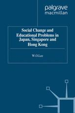 Social Change and Educational Problems in Japan, Singapore and Hong Kong