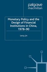 Monetary Policy and the Design of Financial Institutions in China, 1978–90
