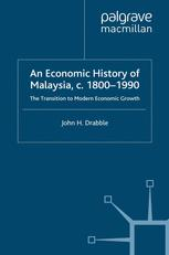 An Economic History of Malaysia, c. 1800–1990