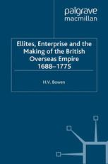 Elites, Enterprise and the Making of the British Overseas Empire, 1688–1775