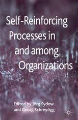 Self-Reinforcing Processes in and among Organizations