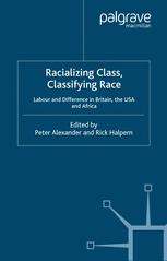 Racializing Class,Classifying Race