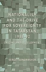 Nationalism and the Drive for Sovereignty in Tatarstan, 1988-92