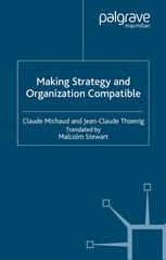 Making Strategy and Organization Compatible