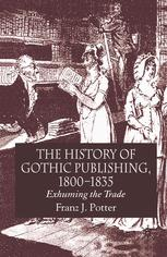 The History of Gothic Publishing, 1800–1835