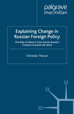 Explaining Change in Russian Foreign Policy
