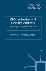 CEOs as Leaders and Strategy Designers