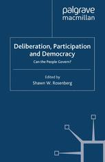 Deliberation, Participation and Democracy