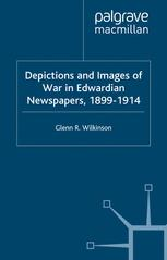 Depictions and Images of War in Edwardian Newspapers, 1899–1914