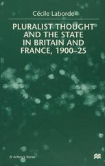 Pluralist Thought and the State in Britain and France, 1900–25