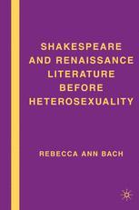 Shakespeare and Renaissance Literature before Heterosexuality