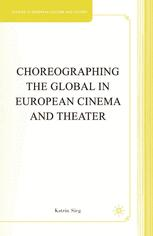Choreographing the Global in European Cinema and Theater