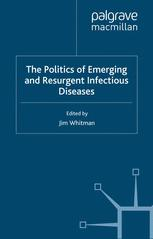 The Politics of Emerging and Resurgent Infectious Diseases