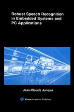 Robust Speech Recognition in Embedded Systems and PC Applications