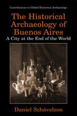 The Historical Archaeolgy of Buenos Aires