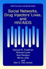 Social Networks, Drug Injectors' Lives, and HIV/AIDS