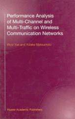 Performance Analysis of Multichannel and Multi-Traffic on Wireless Communication Networks