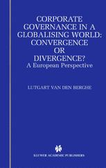 Corporate Governance in a Globalising World: Convergence or Divergence?
