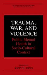 Trauma, War, and Violence: Public Mental Health in Socio-Cultural Context
