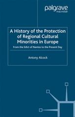A History of the Protection of Regional Cultural Minorities in Europe