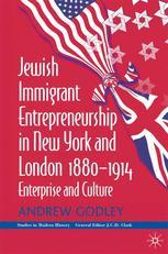 Jewish Immigrant Entrepreneurship in New York and London 1880–1914