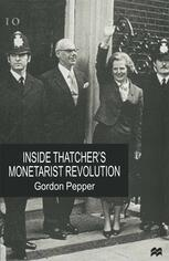 Inside Thatcher's Monetarist Revolution