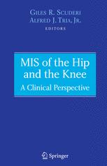 MIS of the Hip and the Knee