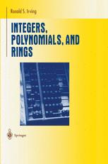 Integers, Polynomials, and Rings