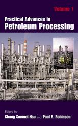 Practical Advances in Petroleum Processing