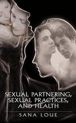 Sexual Partnering, Sexual Practices, and Health