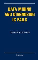 Data Mining and Diagnosing IC Fails