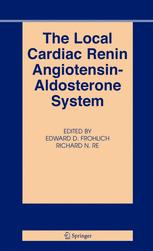 The Local Cardiac Renin Angiotensin-Aldosterone System