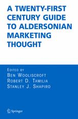 A Twenty-First Century Guide to Aldersonian Marketing Thought