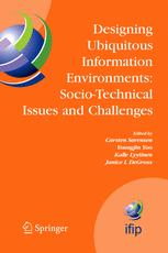 Designing Ubiquitous Information Environments: Socio-Technical Issues and Challenges