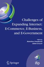 Challenges of Expanding Internet: E-Commerce, E-Business, and E-Government