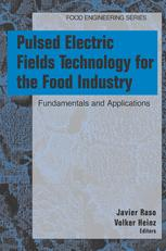 Pulsed Electric Fields Technology for the Food Industry