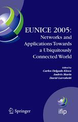 EUNICE 2005: Networks and Applications Towards a Ubiquitously Connected World