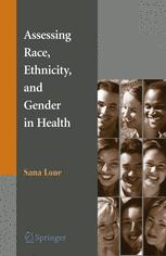 Assessing Race, Ethnicity and Gender in Health