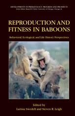 Reproduction and Fitness in Baboons: Behavioral, Ecological, and Life History Perspectives