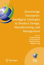 Knowledge Enterprise: Intelligent Strategies in Product Design, Manufacturing, and Management