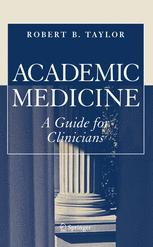 Academic Medicine: A Guide for Clinicians
