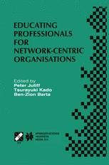 Educating Professionals for Network-Centric Organisations